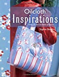 Oil Cloth Inspirations Oil Cloth Inspirations: Over 25 Fun-to-make Projects