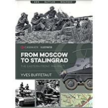 From Moscow to Stalingrad: The Eastern Front, 1941-1942 (Casemate Illustrated)