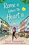 img - for Rome is Where the Heart is: An uplifting romantic read, perfect to escape with (From Italy with Love) (Volume 1) book / textbook / text book
