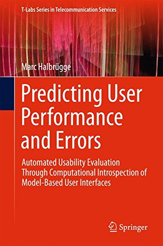 Predicting User Performance and Errors: Automated Usability Evaluation Through Computational Introspection of Model-Based User Interfaces (T-Labs Series in Telecommunication Services)