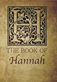 img - for The Book of Hannah: Personalized name monogramed letter H journal notebook in antique distressed style. Great gift for writers, creative literary & lovers of arts and crafts style calligraphy. book / textbook / text book