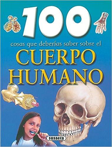 Resultado de imagen de 100 cosa que deberias saber sobre el cuerpo humano