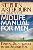 Midlife Manual for Men: Finding Significance in the Second Half (Life Transitions)