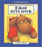 Elliot Gets Stuck, Andrea Beck, 1553370104