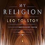 My Religion   Leo Tolstoy