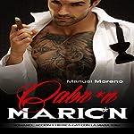Cabr*n Maric*n: Romance, Acción y Erótica Gay con la Mafia Rusa (Romance Gay en Español nº 1) | Manuel Moreno