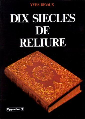 Dix Siècles de Reliure