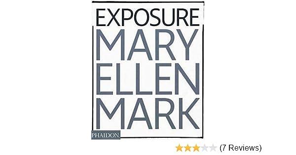 Exposure Mary Ellen Mark