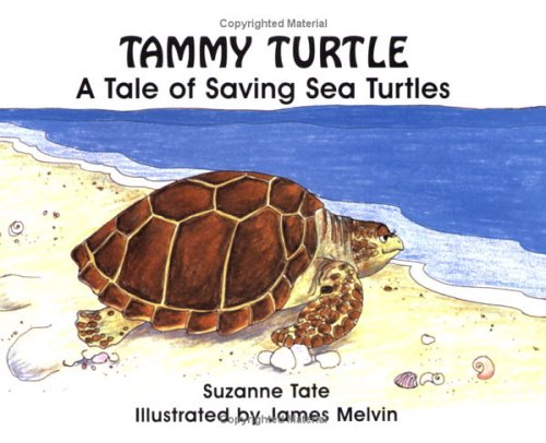Tammy Turtle: A Tale of Saving Sea Turtles (No. 11 in Suzanne Tate's Nature Series)