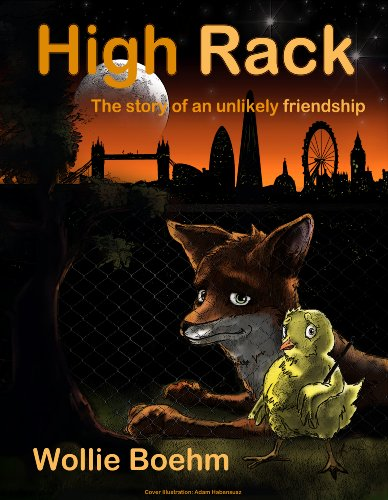 High Rack: The story of an unlikely friendship: What happens when a fox and a baby chick become friends?