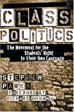 Class Politics : The Movement for the Student's Right to Their Own Language, Parks, Stephen, 0814106781