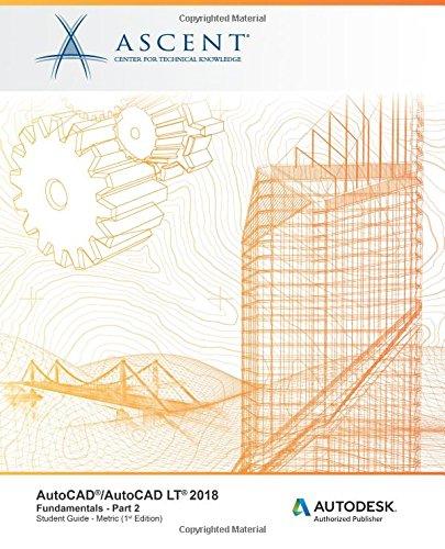Read Online AutoCAD/AutoCAD LT 2018 Fundamentals - Metric: Part 2: Autodesk Authorized Publisher (Volume 2) PDF