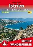 Istrien: Mit Kvarner-Bucht, Krk, Cres und Lošinj. 50 Touren. Mit GPS-Tracks (Rother Wanderführer)