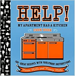 help my apartment has a kitchen cookbook 100 great recipes with foolproof instructions
