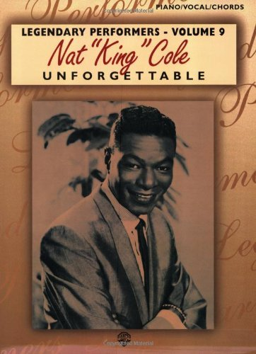 Nat King Cole Unforgettable: Piano/Vocal/Chords (Legendary ...