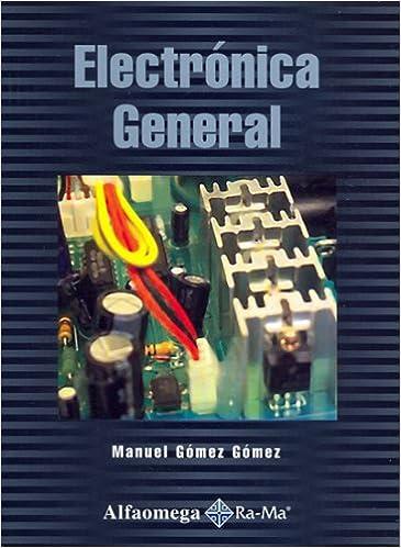Eletronica General (Spanish Edition): Manuel GOMEZ, Alfaomega Grupo Editor: 9789701512432: Amazon.com: Books