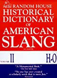 Random House Historical Dictionary of American Slang, Vol. 2: H-O