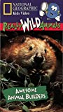 National Geographic's Really Wild Animals: Awesome Animal Builders [VHS]