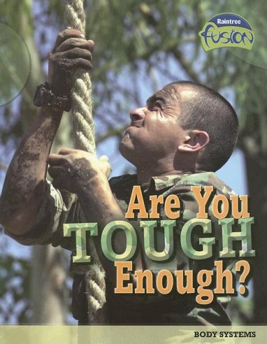 Read Online Are You Tough Enough?: Body Systems (Raintree Fusion: Life Science) pdf