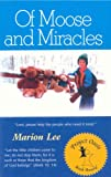 Of Moose and Miracles, Marion Lee, 1891280422