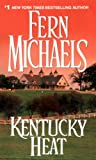 Front cover for the book Kentucky Heat by Fern Michaels