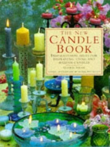 The New Candle Book: Inspirational Ideas for Displaying, Using and Making (Debbie Candle)