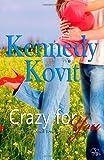 Crazy for You, Kennedy Kovit, 1479119539