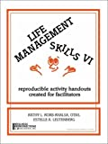 Life Management Skills VI : Reproducible Activity Handouts Created for Facilitators, Korb-Khalsa, Kathy L. and Leutenberg, Estelle A., 1893277011