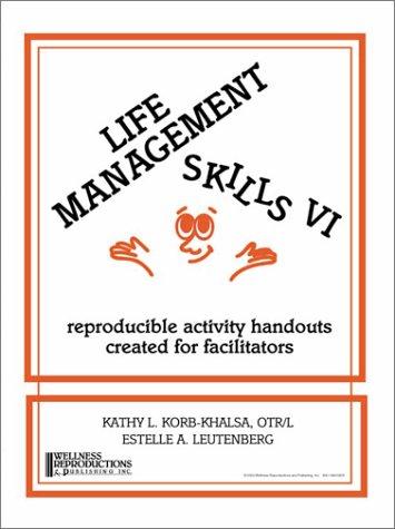 Life Management Skills VI: reproducible activity handouts created for facilitators (Life Management Skills)