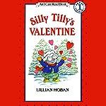 Silly Tilly's Valentine | Lillian Hoban