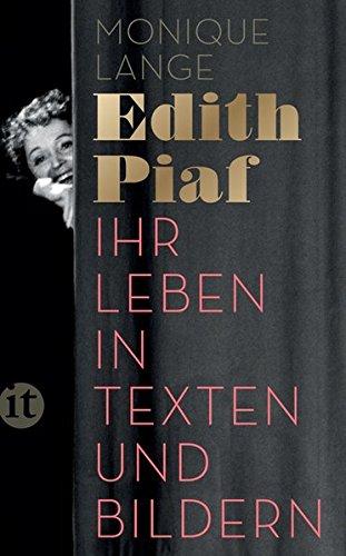 Edith Piaf: Ihr Leben in Texten und Bildern (insel taschenbuch) Taschenbuch – 6. Dezember 2015 Monique Lange Hugo Beyer Insel Verlag 3458361235