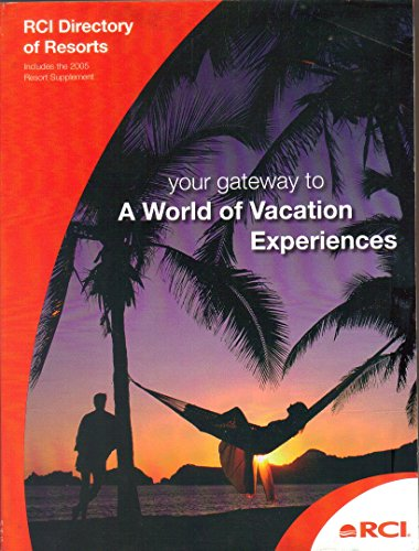 RCI Directory of Affiliated Resorts, 2005-2006, Gateway to a World of Vacation Experiences