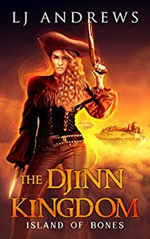 Island of Bones (The Djinn Kingdom Book 2) by [Andrews, LJ]