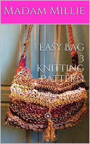 Easy Bag 3 Knitting Pattern (Madam Millie's Eco Easy Up (Pattern 3 Silk)