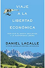 Viaje a la libertad económica: Por qué el gasto esclaviza y la austeridad libera (Spanish Edition) Kindle Edition