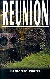 Reunion, Catherine Ruhfel, 1588517780