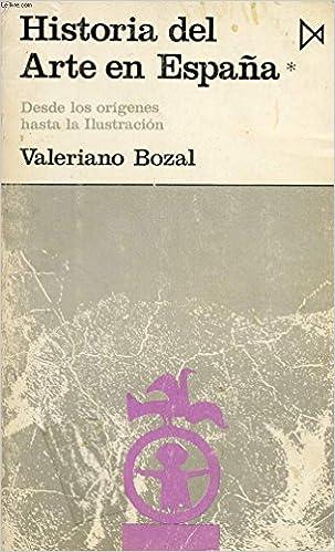 HISTORIA DEL ARTE EN ESPAÑA. Tomo 1: Amazon.es: BOZAL, Valeriano.-: Libros