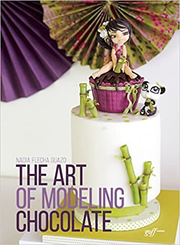The Art Of Modelling Chocolate Amazoncouk Nadia Flecha