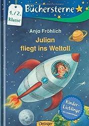 Julian fliegt ins Weltall: Mit 16 Seiten Leserätseln und -spielen