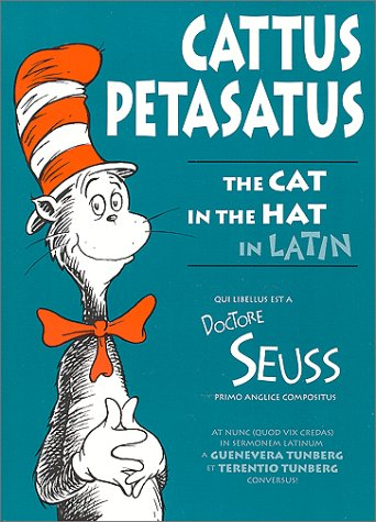 Cattus Petasatus: The Cat in the Hat in Latin (Latin Edition) by Brand: Bolchazy-Carducci Publishers