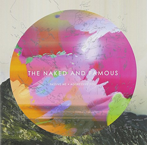 The Naked and Famous: Passive Me, Aggressive You (Audio CD)