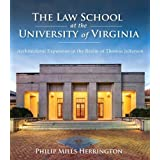 The Law School at the University of Virginia: Architectural Expansion in the Realm of Thomas Jefferson