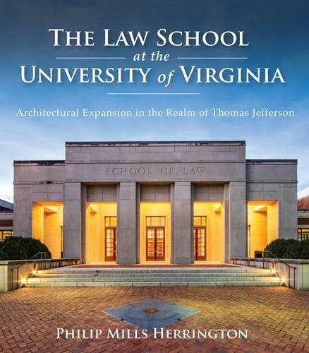 Download The Law School at the University of Virginia: Architectural Expansion in the Realm of Thomas Jefferson pdf epub