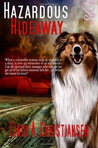 Book: Hazardous Hideaway by Cindy A. Christiansen