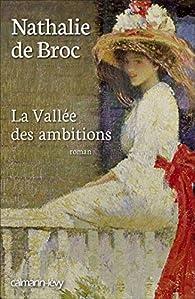 La Vallée des ambitions par Nathalie de Broc