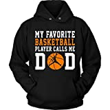 Basketball Hoodie Sweatshirt – My Favorite Basketball Player Call Me Dad Father's Day Funny Quotes Inspirational & Sarcasm Gift for Basketball Player, Coach, Team