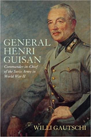 amazon com general henri guisan commander in chief of the swiss