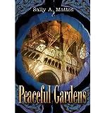 img - for [ Peaceful Gardens Mattos, Sally A. ( Author ) ] { Paperback } 2002 book / textbook / text book