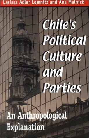 Chiles Political Culture and Parties: An Anthropological Explanation (Helen Kellogg Institute for International Studies)