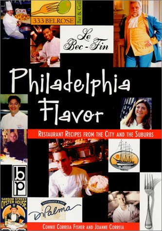 Philadelphia Flavor: Restaurant Recipes from the City and Suburbs by Connie Correia Fisher, Joanne Correia